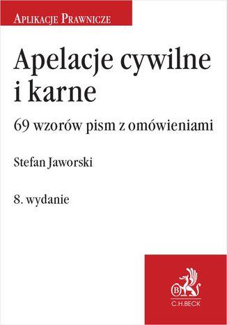 Okładka książki Apelacje cywilne i karne. 69 wzorów pism z omówieniami. Wydanie 8