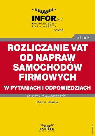 Okładka książki Rozliczanie VAT od napraw samochodów firmowych w pytaniach i odpowiedziach