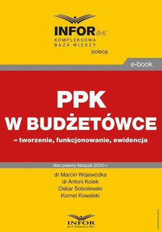 Okładka książki/ebooka PPK w budżetówce  tworzenie, funkcjonowanie, ewidencja
