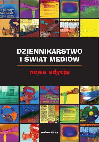 Dziennikarstwo i świat mediów. Nowa edycja