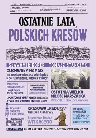 Okładka książki/ebooka Ostatnie lata polskich Kresów