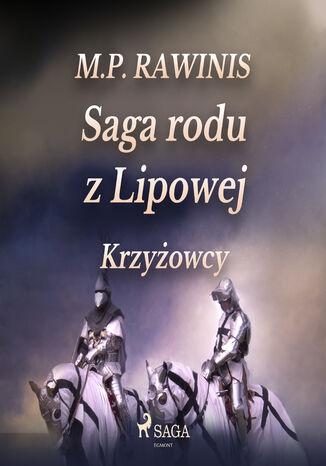 Okładka książki/ebooka Saga rodu z Lipowej. Saga rodu z Lipowej 17: Krzyżowcy