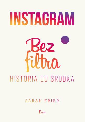 Okładka książki Instagram. Bez filtra
