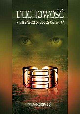 Okładka książki Duchowość niebezpieczna dla zbawienia?