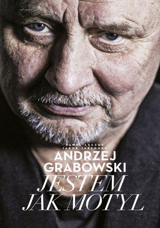Okładka książki Andrzej Grabowski: Jestem jak motyl