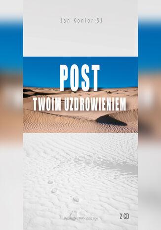 Okładka książki Post twoim uzdrowieniem