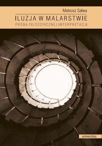 Okładka książki/ebooka Iluzja w malarstwie. Próba filozoficznej interpretacji