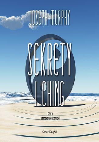 Okładka książki Sekrety I Ching