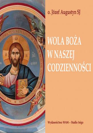 Okładka książki Wola Boża w naszej codzienności
