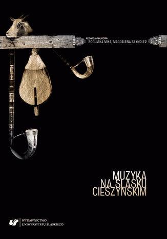 Okładka książki Muzyka na Śląsku Cieszyńskim