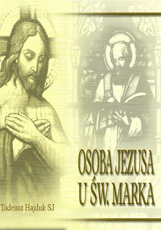 Okładka książki/ebooka Osoba Jezusa u św. Marka