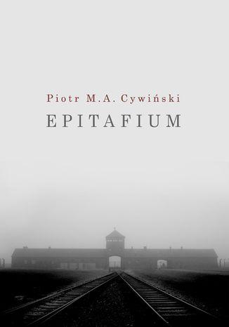 Okładka książki Epitafium i inne spisane niepokoje