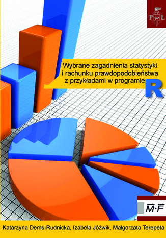 Okładka książki/ebooka Wybrane zagadnienia statystyki i rachunku prawdopodobieństwa z przykładami w programie R