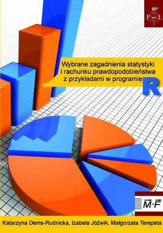 Okładka książki Wybrane zagadnienia statystyki i rachunku prawdopodobieństwa z przykładami w programie R