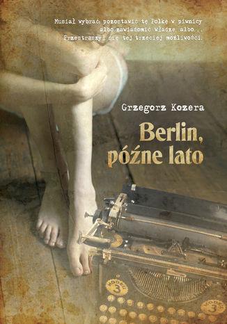 Okładka książki Berlin, późne lato