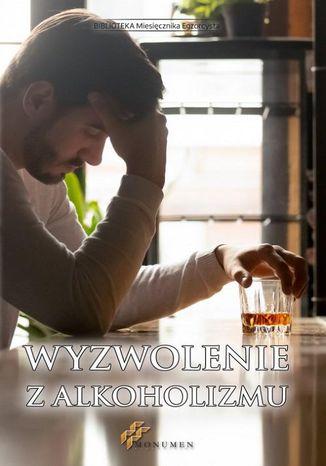 Okładka książki/ebooka Wyzwolenie z alkoholizmu