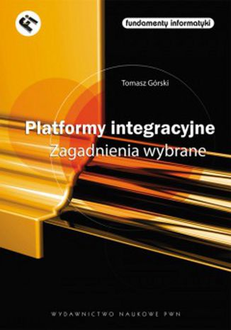 Okładka książki/ebooka Platformy integracyjne Zagadnienia wybrane