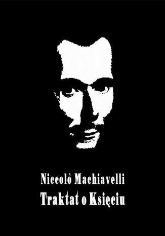Okładka książki/ebooka Il principe  Książę, czyli Mikołaja Machiawella Traktat o Księciu