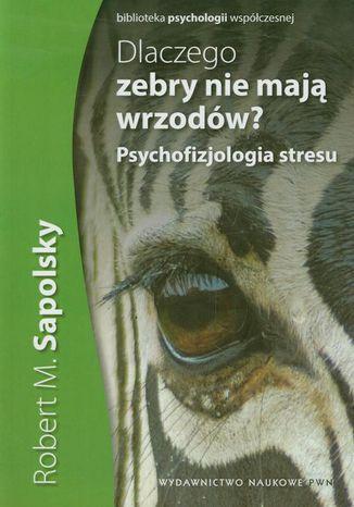 Okładka książki Dlaczego zebry nie mają wrzodów