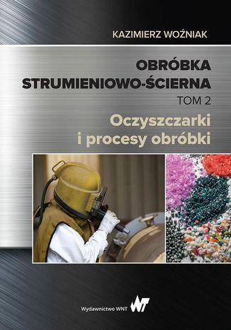 Okładka książki/ebooka Obróbka strumieniowo-ścierna Tom 2
