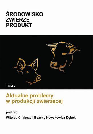 Okładka książki Aktualne problemy w produkcji zwierzęcej