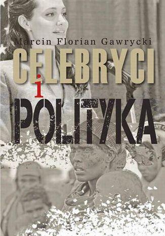 Okładka książki Celebryci i polityka