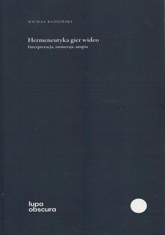 Okładka książki/ebooka Hermeneutyka gier wideo
