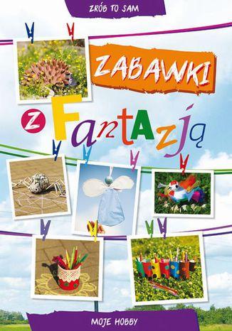 Okładka książki/ebooka Zabawki z fantazją