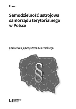 Okładka książki Samodzielność ustrojowa samorządu terytorialnego w Polsce