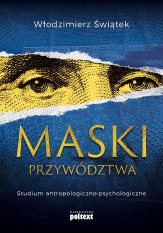 Okładka książki Maski przywództwa. Studium antropologiczno-kulturowe