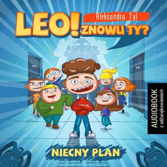 Okładka książki/ebooka Leo! Znowu ty? Niecny plan