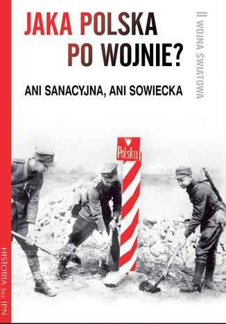 Okładka książki Jaka Polska po wojnie?