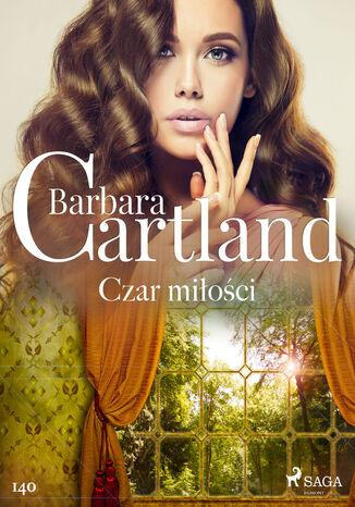 Okładka książki/ebooka Ponadczasowe historie miłosne Barbary Cartland. Czar miłości - Ponadczasowe historie miłosne Barbary Cartland (#140)