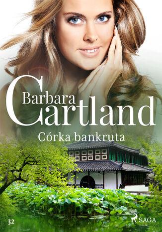 Okładka książki Ponadczasowe historie miłosne Barbary Cartland. Córka bankruta - Ponadczasowe historie miłosne Barbary Cartland (#32)