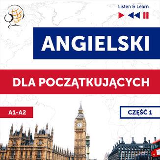 Okładka książki/ebooka Angielski dla początkujących. Część 1 (Lekcje 1-13)