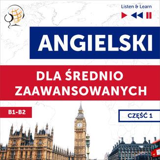 Okładka książki/ebooka Angielski dla średnio zaawansowanych. Część 1 (Lekcje 1-13)