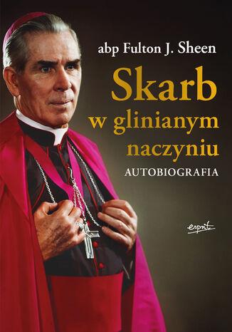 Okładka książki Skarb w glinianym naczyniu. Autobiografia