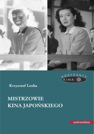 Okładka książki Mistrzowie kina japońskiego