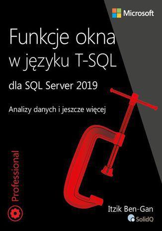 Okładka książki/ebooka Funkcje okna w języku T-SQL dla SQL Server 2019