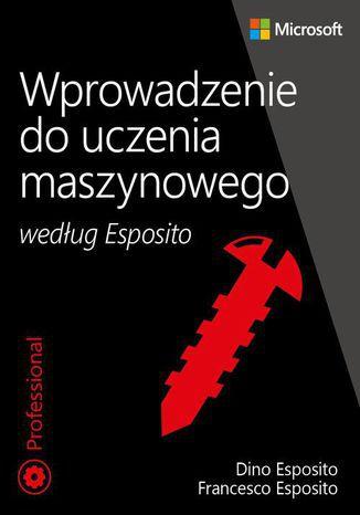Okładka książki Wprowadzenie do uczenia maszynowego według Esposito