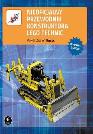 Okładka książki/ebooka Nieoficjalny przewodnik konstruktora Lego Technic, wyd. II