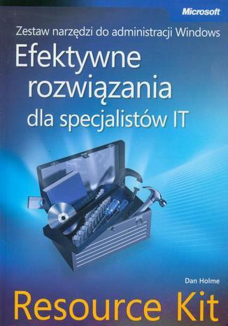Okładka książki/ebooka Zestaw narzędzi do administracji Windows: efektywne rozwiązania dla specjalistów IT Resource Kit