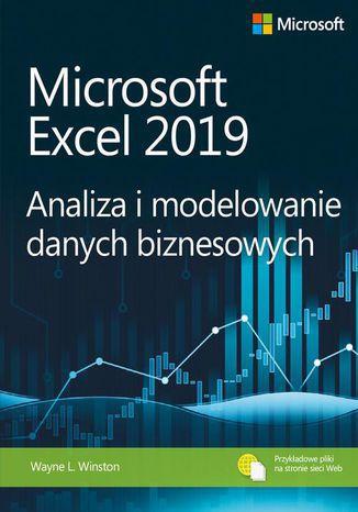 Okładka książki/ebooka Microsoft Excel 2019 Analiza i modelowanie danych biznesowych