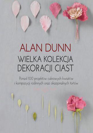 Okładka książki/ebooka Wielka kolekcja dekoracji ciast