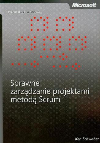 Okładka książki Sprawne zarządzanie projektami metodą Scrum