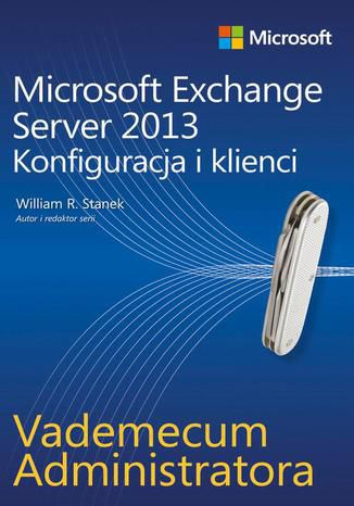 Okładka książki/ebooka Vademecum administratora Microsoft Exchange Server 2013 - Konfiguracja i klienci