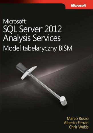 Okładka książki/ebooka Microsoft SQL Server 2012 Analysis Services: Model tabelaryczny BISM