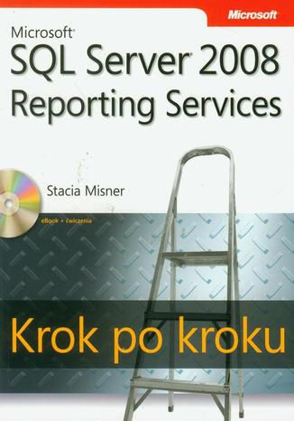 Okładka książki Microsoft SQL Server 2008 Reporting Services Krok po kroku