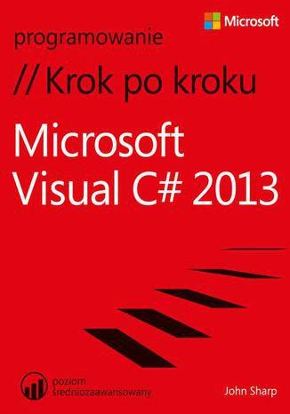 Okładka książki Microsoft Visual C# 2013 Krok po kroku