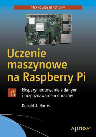 Okładka książki/ebooka Uczenie maszynowe na Raspberry Pi